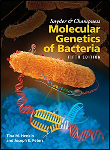 Snyder and Champness Molecular Genetics of Bacteria 5/e