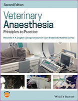 Veterinary Anaesthesia: Principles to Practice 2/e
